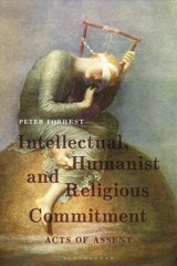 Intellectual, Humanist And Religious Commitment - Forrest, Peter - ISBN: 9781350097711
