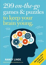 299 On-the-go Games & Puzzles To Keep Your Brain Young - Linde, Nancy - ISBN: 9781523506477