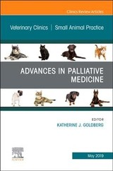 The Clinics: Veterinary Medicine, Palliative Medicine and Hospice Care, An Issue of Veterinary Clinics of North America: Small Animal Practice - Goldberg, Katherine J. - ISBN: 9780323677844