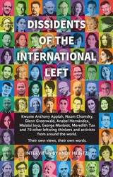 Dissidents Of The International Left - Heintz, Andy/ Appiah, Kwame Anthony (CON)/ Chomsky, Noam (CON)/ Greenwald, Glenn (CON)/ Hernandez, Anabel (CON) - ISBN: 9781780264998