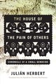 House Of The Pain Of Others - Herbert, Julian - ISBN: 9781555978372
