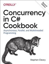 Concurrency In C# Cookbook - Cleary, Stephen - ISBN: 9781492054504