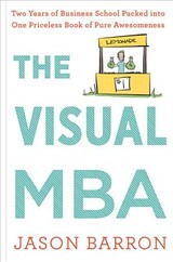 Visual Mba: Two Years Of Business School Packed Into One Priceless Book Of Pure Awesomeness - Barron, Jason - ISBN: 9780358023951