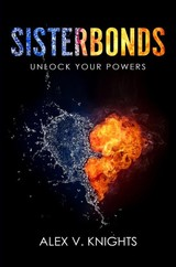 Sisterbonds - Alex  V. Knights - ISBN: 9789402190946
