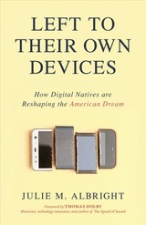 Left To Their Own Devices - Albright, Julie M. - ISBN: 9781633884441