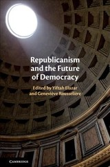 Republicanism And The Future Of Democracy - Elazar, Yiftah (EDT)/ Rousseliere, Genevieve (EDT) - ISBN: 9781316517550