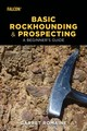 Basic Rockhounding And Prospecting - Romaine, Garret - ISBN: 9781493032815