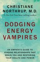 Dodging Energy Vampires - Northrup, Christiane - ISBN: 9781401954796