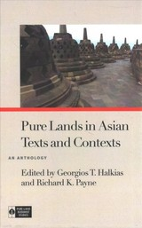Pure Lands In Asian Texts And Contexts - Halkias, Georgios T. (EDT)/ Payne, Richard K. (EDT) - ISBN: 9780824873097