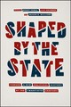 Shaped By The State - Cebul, Brent (EDT)/ Geismer, Lily (EDT)/ Williams, Mason B. (EDT) - ISBN: 9780226596327