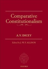 Comparative Constitutionalism - Dicey, A. V. - ISBN: 9780198842613