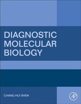 Diagnostic Molecular Biology - Shen, Chang-hui (professor Of Biology And Chair Of The Biology Department At The College Of Staten Island, City University Of New York, New York) - ISBN: 9780128028230