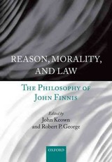 Reason, Morality, And Law - Keown, John (EDT)/ George, Robert P. (EDT) - ISBN: 9780198738107