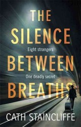 Silence Between Breaths - Staincliffe, Cath - ISBN: 9781472118011