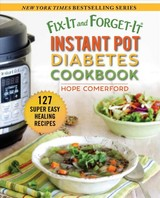 Fix-it And Forget-it Instant Pot Diabetes Cookbook - Comerford, Hope - ISBN: 9781680995329
