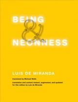 Being And Neonness - Miranda, Luis De (post-doctoral Researcher, Oerebro University) - ISBN: 9780262039888