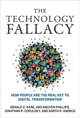 The Technology Fallacy - Kane, Gerald C./ Phillips, Anh Nguyen/ Copulsky, Jonathan R./ Andrus, Garth R. - ISBN: 9780262039680