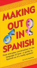 Making Out In Spanish - Espelleta, Celia - ISBN: 9780804851770