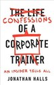 Confessions Of A Corporate Trainer - Halls, Jonathan - ISBN: 9781947308923