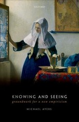 Knowing And Seeing - Ayers, Michael (emeritus Professor Of Philosophy, Emeritus Professor Of Philosophy, University Of Oxford) - ISBN: 9780198833567