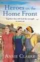 Heroes On The Home Front - Clarke, Annie - ISBN: 9781787462588