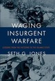 Waging Insurgent Warfare - Jones, Seth G. (director Of The International Security And Defense Policy C... - ISBN: 9780190931834