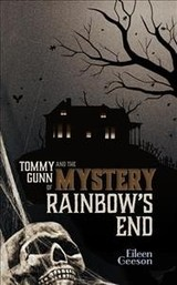 Tommy Gunn And The Mystery Of Rainbow's End - Geeson, Eileen - ISBN: 9781910508183