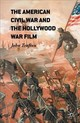 American Civil War And The Hollywood War Film - Trafton, John - ISBN: 9781349573875