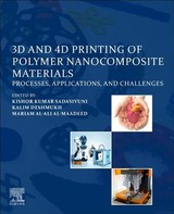 3D and 4D Printing of Polymer Nanocomposite Materials - ISBN: 9780128168059
