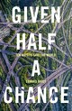Given Half A Chance - Davey, Edward - ISBN: 9781783526598