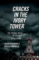Cracks In The Ivory Tower - Brennan, Jason (professor Of Strategy, Ethics, And Public Policy, Professor Of Strategy, Ethics, And Public Policy, Georgetown); Magness, Phillip (senior Research Fellow, Senior Research Fellow, American Institute For Economic Research In Great Barrington, Massachusetts) - ISBN: 9780190846282