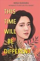 This Time Will Be Different - Sugiura, Misa - ISBN: 9780062473448