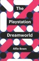 Playstation Dreamworld - Bown, Alfie - ISBN: 9781509518036