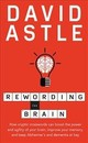 Rewording The Brain - Astle, David - ISBN: 9781760295486