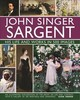John Singer Sargent: His Life And Works In 500 Images - Hodge, Susie - ISBN: 9780754832904