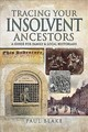 Tracing Your Insolvent Ancestors - Blake, Paul - ISBN: 9781526738653