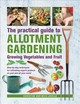 Practical Guide To Allotment Gardening: Growing Vegetables And Fruit - Lavelle, Christine; Lavelle, Mick - ISBN: 9780754834724