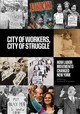 City Of Workers, City Of Struggle - Freeman, Joshua B. (EDT) - ISBN: 9780231191920