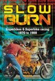 Slow Burn - The Growth Superbikes & Superbike Racing 1970 To 1988 - Guntrip, Bob - ISBN: 9781787113169