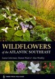 Wildflowers Of The Atlantic Southeast - Cotterman, Laura - ISBN: 9781604697605