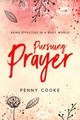 Pursuing Prayer - Cooke, Penny - ISBN: 9781563092879
