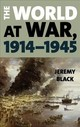 World At War, 1914-1945 - Black, Jeremy - ISBN: 9781538108352