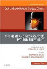 The Clinics: Dentistry, The Head and Neck Cancer Patient: Neoplasm Management, An Issue of Oral and Maxillofacial Surgery Clinics of North America - Schellenberger, Thomas D.; Milas, Zvonimir - ISBN: 9780323654791
