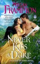 Never Kiss A Duke - Frampton, Megan - ISBN: 9780062867421