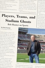 Players, Teams, And Stadium Ghosts - Hunter, Bob - ISBN: 9780821423844