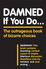 Damned If You Do . . . - Workman Publishing - ISBN: 9781523507085