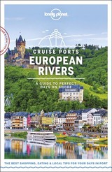 Lonely Planet Cruise Ports European Rivers - Lonely Planet; Symington, Andy; Baker, Mark; Berry, Oliver; Christiani, Kerry; Clark, Gregor; Di Duca, Marc; Fallon, Steve; Harper, Damian; Le Nevez, Catherine - ISBN: 9781788686440