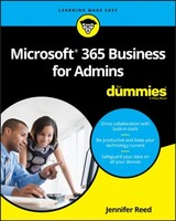 Microsoft 365 Business For Admins For Dummies - Reed, Jennifer - ISBN: 9781119539131