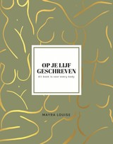 Op je lijf geschreven - Mayra Louise; Mayra Louise Louise - ISBN: 9789400510654