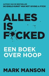Alles is f*cked - Mark Manson - ISBN: 9789400510937